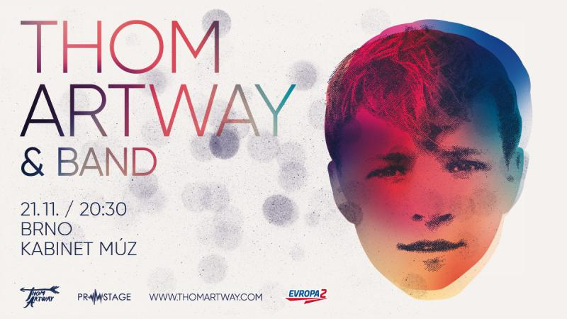 Thom Artway - All I Know Tour - Brno