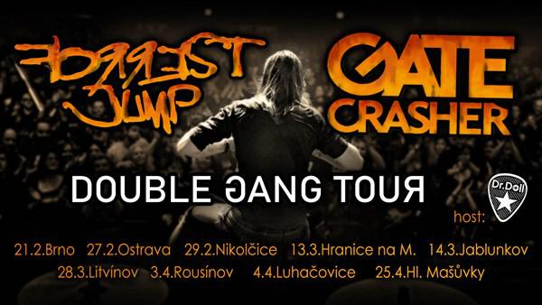 -Gate Crasher + Forrest Jump - Double Gang Tour