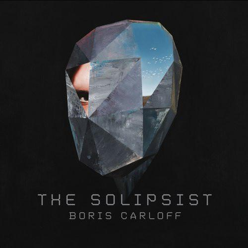 Boris Carloff-The Solipsist