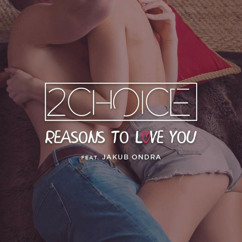 Reasons To Love You feat. 2Choice
