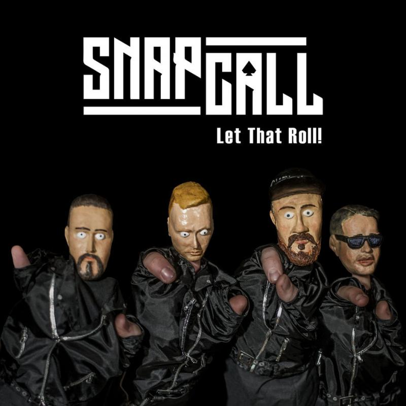 Snap Call-Let that roll!
