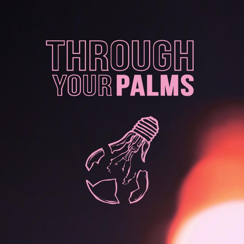 Through your palms